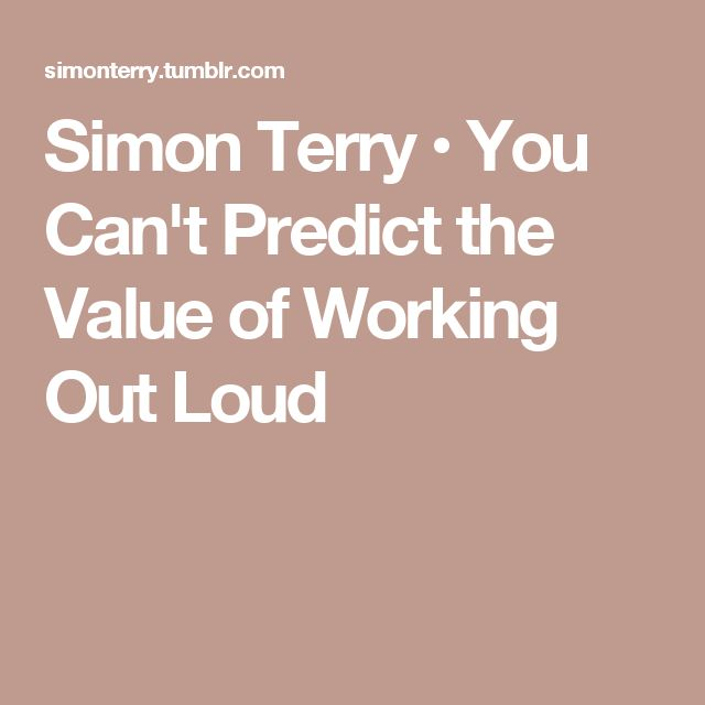 Simon Terry • You Can't Predict the Value of Working Out Loud