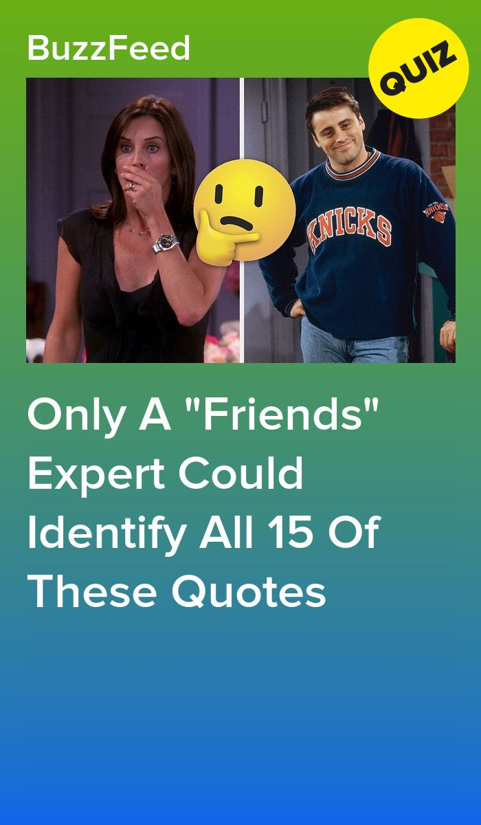 Only A Friends Expert Could Identify All 15 Of These Quotes
