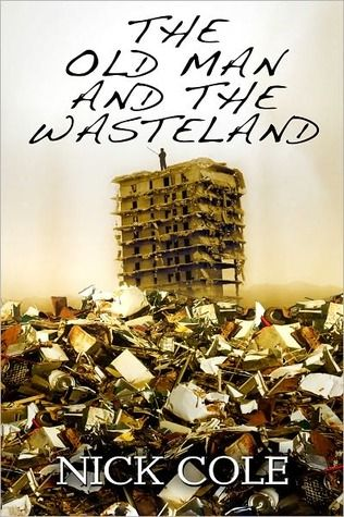 The Old Man and the Wasteland by Nick Cole. A good book.