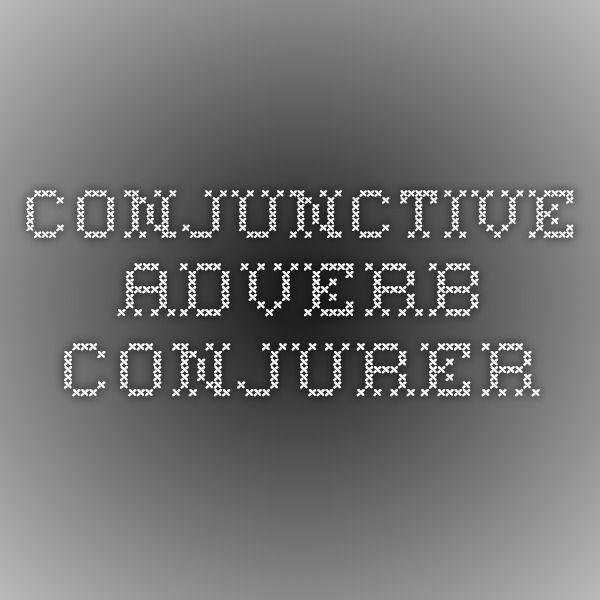 Conjunctive Adverb Conjurer