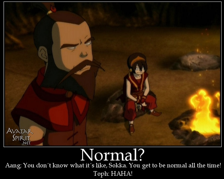Normal? XD - Avatar the last air bender <3