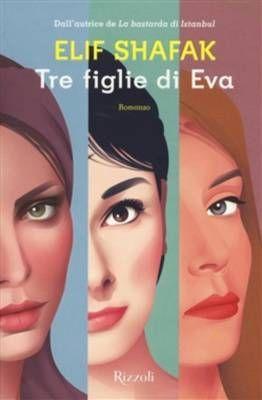 """Tre figlie di Eva"", l'inquieta Turchia di Elif Shafak"