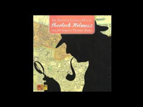 Arthur Conan Doyle - Sherlock Holmes 2 (Detektivka, Mluvené slovo, Audiokniha, | AudioStory) - YouTube