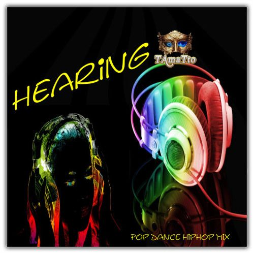 Hearing (TAmaTto 2018 Pop Dance HipHop Mix) by TAmaTto on SoundCloud