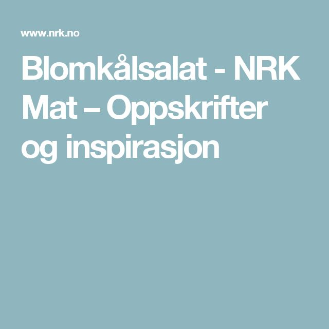 Blomkålsalat - NRK Mat – Oppskrifter og inspirasjon