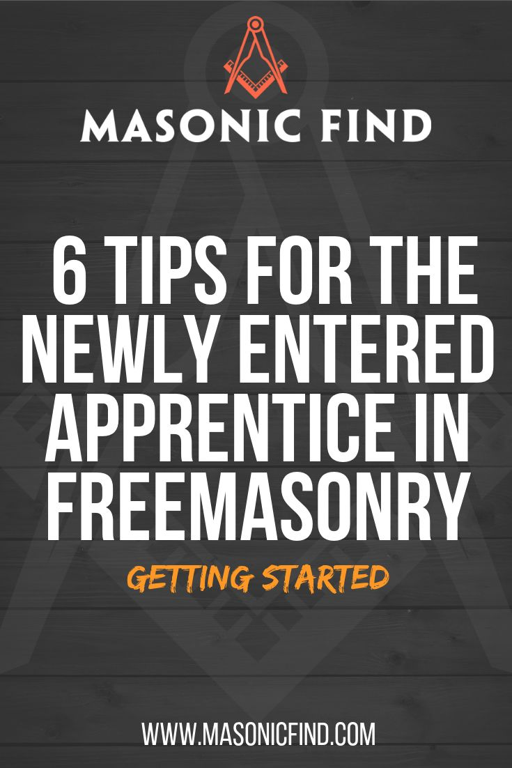 6 tips for the newly entered apprentice in freemasonry