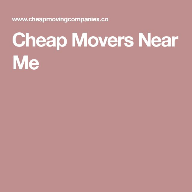Cheap Movers Near Me