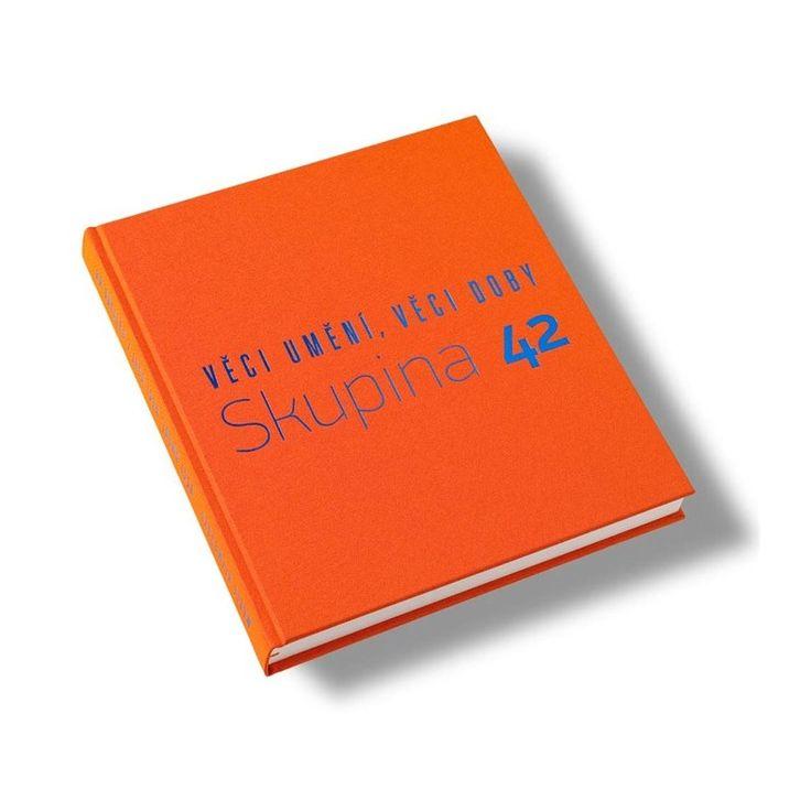 Skupina 42 / Věci umění, věci doby - Knihkupectví KAVKA art books, knižní a výtvarná kultura