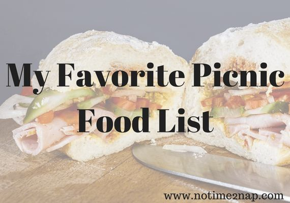 My Favorite Picnic Food List When we go on a picnic, I am not looking for a huge elaborate spread, but rather filling our bellies. Here are some of my favorite picnic foods to pack: The Main Meal Sandwiches! I do bring all of the ingredients separately and then assemble the sandwiches when we are ready to eat. This makes packing faster, and then if someone changes their mind it's no big deal. Plus you do not have to worry... Read More  Read More