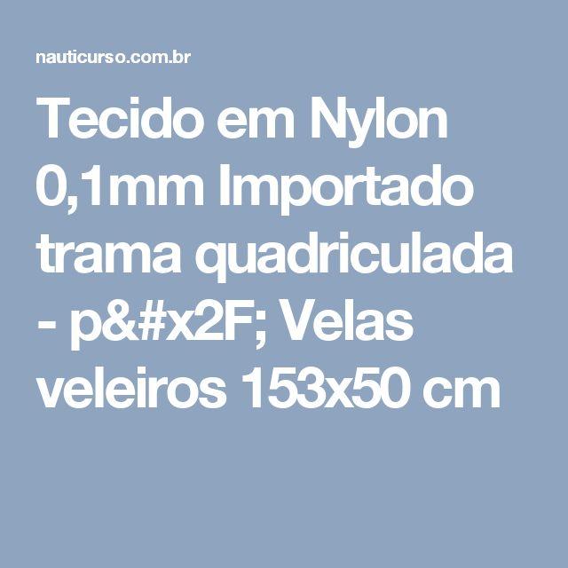 Tecido em Nylon 0,1mm  Importado trama quadriculada - p/ Velas veleiros 153x50 cm