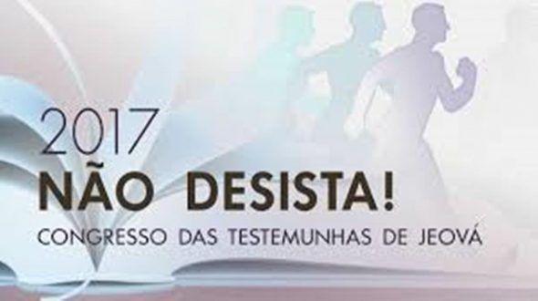 """Montes Claros – """"Não Desista!"""" é o tema do congresso de 2017 das Testemunhas de Jeová Montes Claros – """"Não Desista!"""" é o tema do congresso de 2017 das Testemunhas de Jeová  As Testemunhas de Jeová estão convidando a todos para assistir ao congresso de 2017 """"Não Desista"""". O..."""