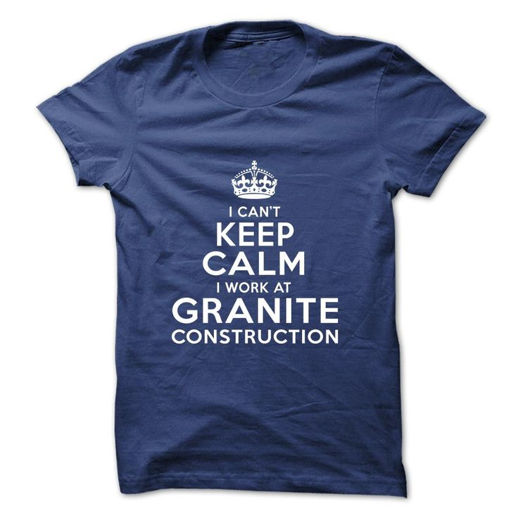 I Work at Granite Construction T-Shirt & Hoodie for men