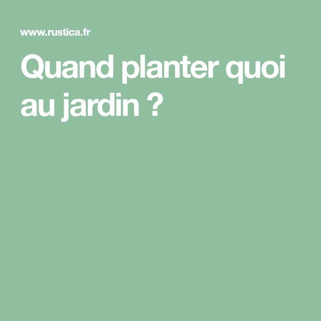 Quand planter quoi au jardin ?   Jardins, Faire un potager ...