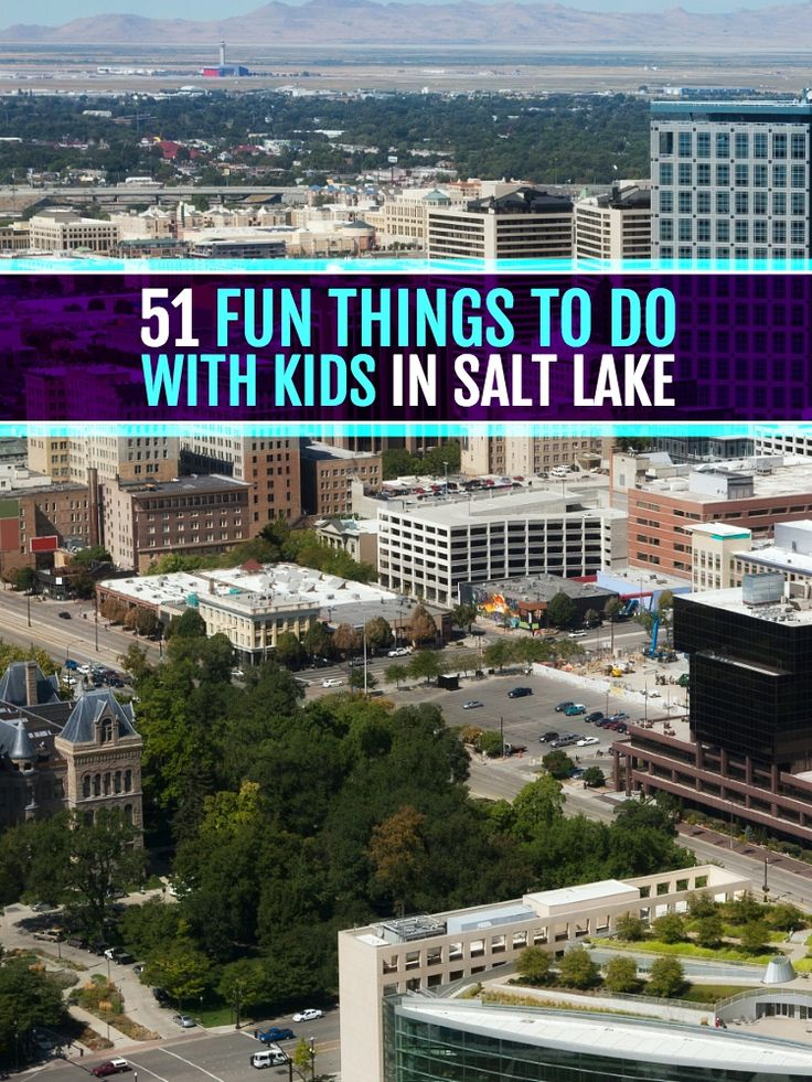 Fun activities kids salt lake city for kids pinterest for Fun places to go in the city