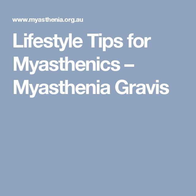 Lifestyle Tips for Myasthenics – Myasthenia Gravis
