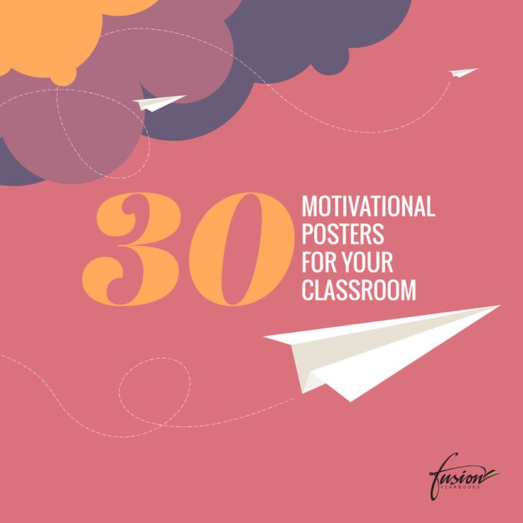 30 Motivational and Inspiring Posters for Your Classroom http://www.fusionyearbooks.com/au/blog/classroom-posters/ #ClassroomPosters #ClassroomDesign #ClassroomManagement
