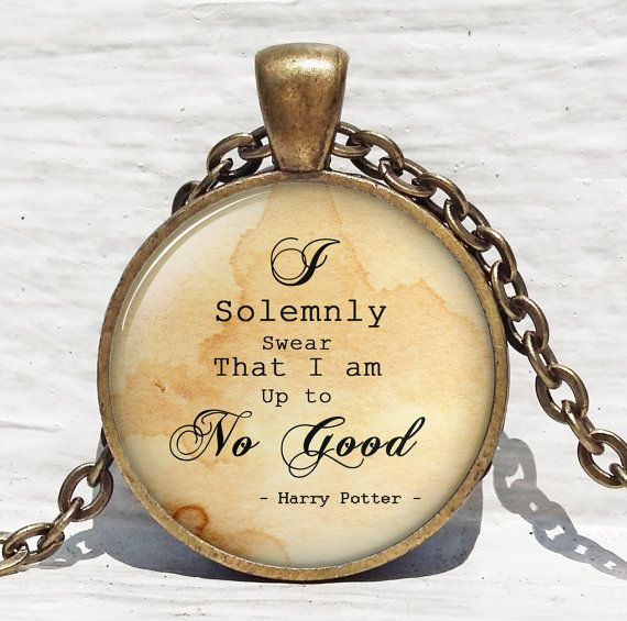 Harry Potter I Solemnly Swear That I Am Up by ThePendantArtDesign