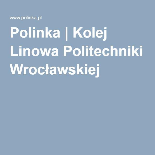 Polinka | Kolej Linowa Politechniki Wrocławskiej