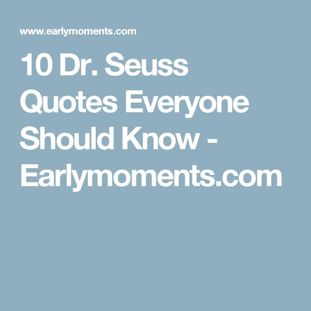 10 Dr. Seuss Quotes Everyone Should Know - Earlymoments.com