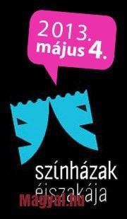 Hétvégi programajánló 4. – Színházak éjszakája - 2013 május 4-én