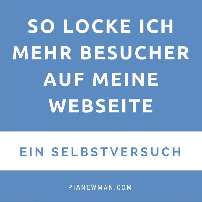 So locke ich mehr Besucher auf meine Webseite - ein Selbstversuch