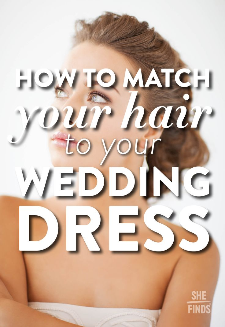 How To Match Your Wedding Hairstyle To Your Wedding Gown