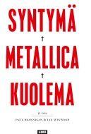 Syntymä Metallica kuolema - Paul Brannigan, Ian Winwood - Kovakantinen (9789520108663) - Kirjat - CDON.COM