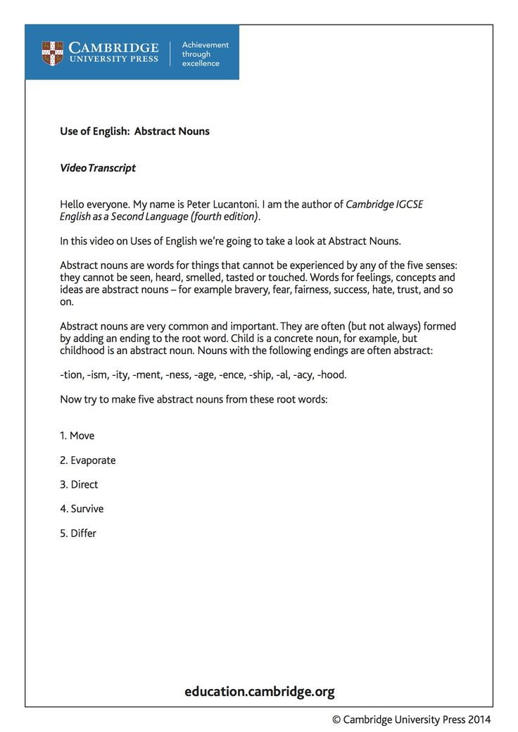 Transcript for training video on abstract nouns for learners of English as a Second Language with Cambridge author Peter Lucantoni.Take a look at the video and try answering the questions. http://youtu.be/fv1PrLsUlo0?list=PL2HgNIO5uPKAr415r0Av5oTn4Nso2WqHd