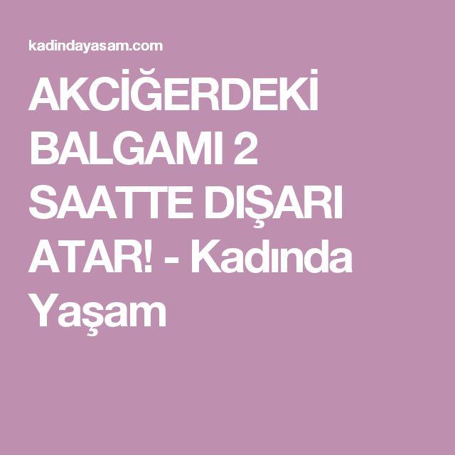 AKCİĞERDEKİ BALGAMI 2 SAATTE DIŞARI ATAR! - Kadında Yaşam