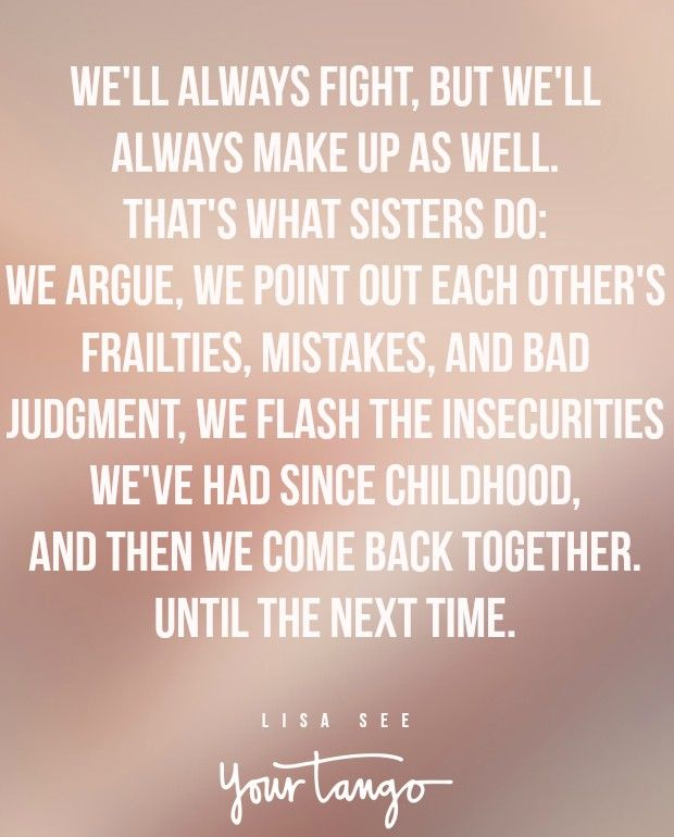 25 Sister Quotes That PERFECTLY Sum Up Your Crazy Relationship                                                                                                                                                                                 More
