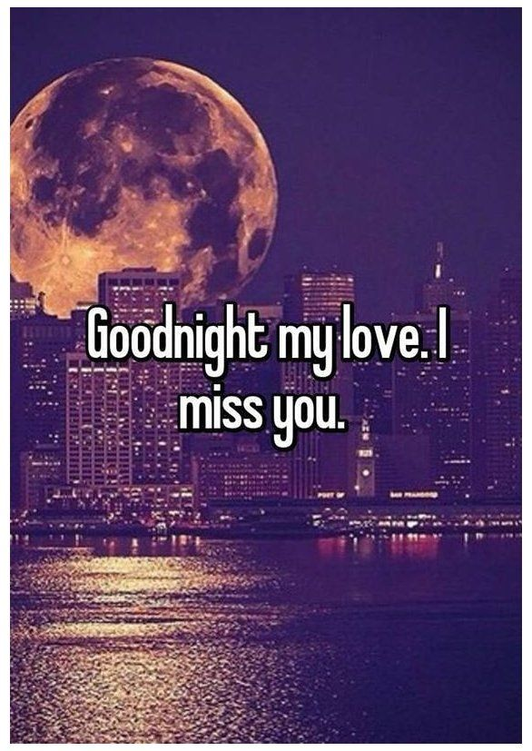 Goodnight My Love I Miss You Sleep Tight Quotes Miss You Sleeptightquotesmissyou Goodnight In 2021 Goodnight My Love Quotes Good Night I Love You Love Me Quotes