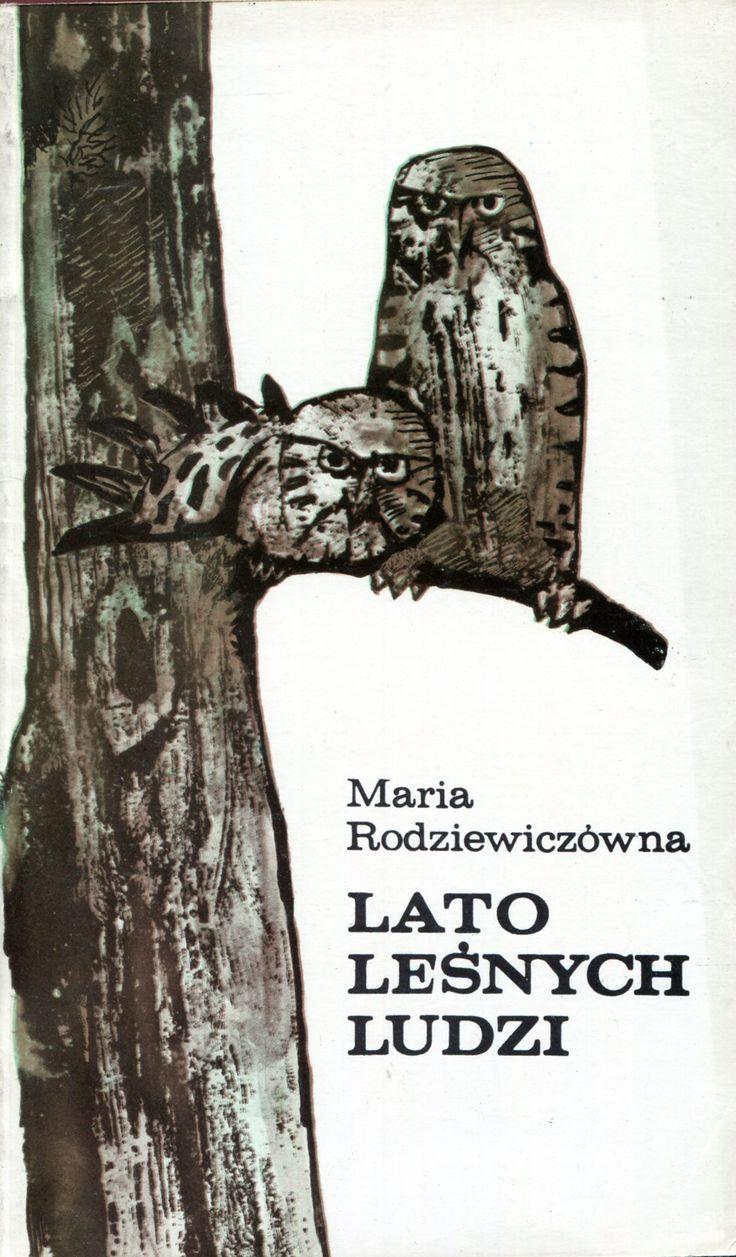 """""""Lato leśnych ludzi"""" Maria Rodziewiczówna Cover by Józef Czerwiński Published by Wydawnictwo Iskry 1974"""