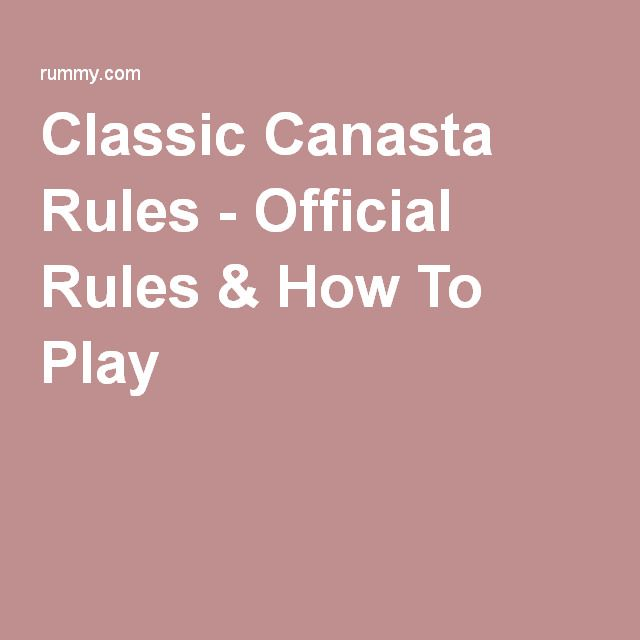 Classic Canasta Rules - Official Rules & How To Play