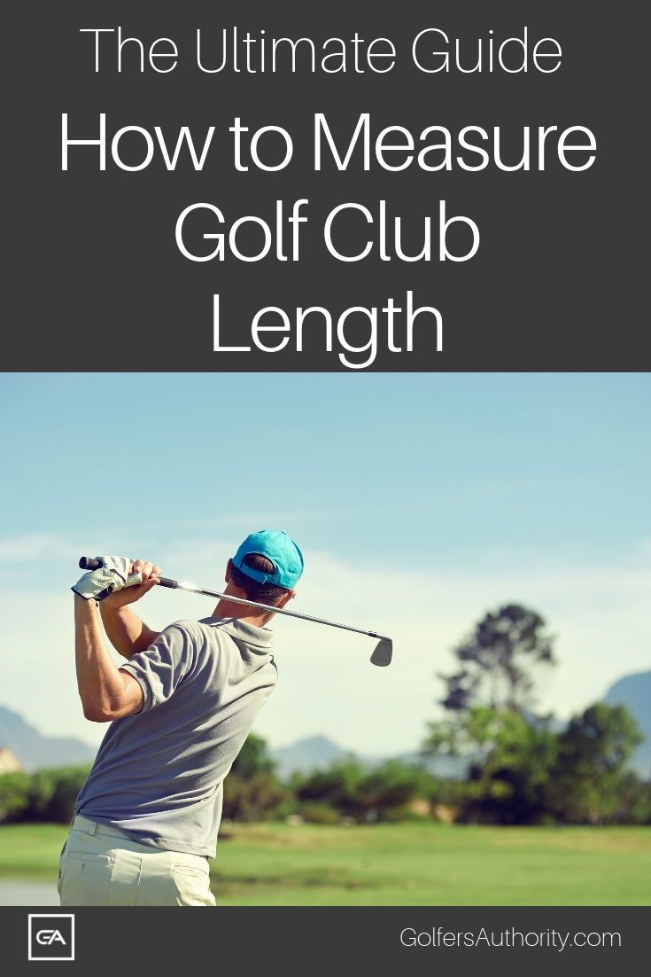 The Ultimate Guide On How To Measure Golf Club Length With Chart Golfers Authority Golf Clubs Golf Humor Ladies Golf Clubs