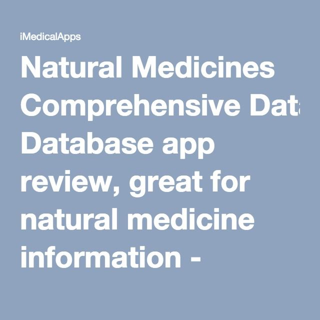 Natural Medicines Comprehensive Database app review, great for natural medicine information - iMedicalApps