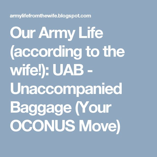 Our Army Life (according to the wife!): UAB - Unaccompanied Baggage (Your OCONUS Move)