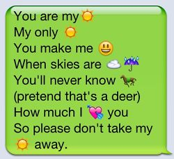 love song lyrics in emoji texts @Samantha Amy.....WE NEED TO DO THIS!!!!