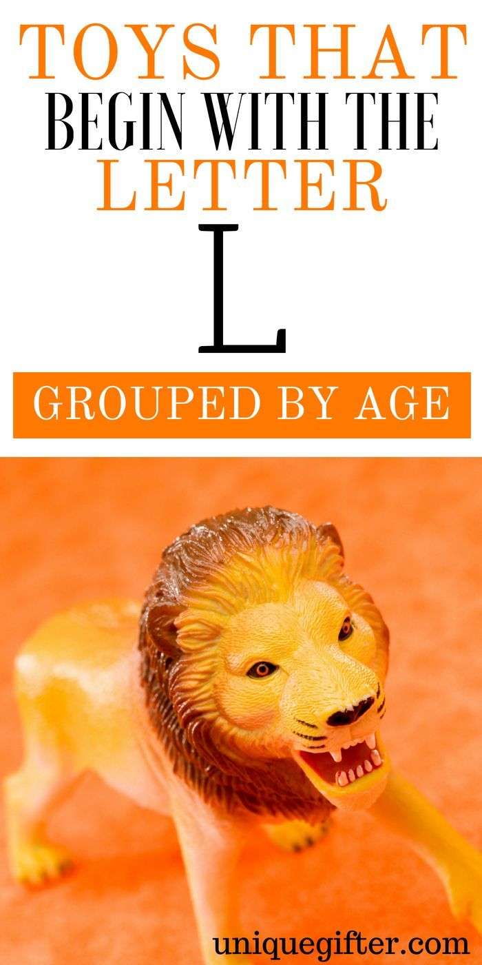 Toys That Begin With The Letter L Grouped By Ages Gift Guides For