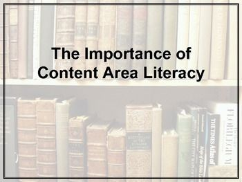 PowerPoint explaining the importance of literacy across the content areas....