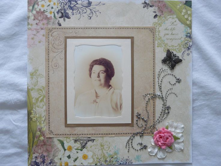 My paternal grandmother who I never knew so I had to put flowers on the page and make it  pretty, like she was xx