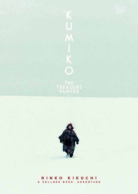 Kumiko, the Treasure Hunter (2014) Director: David Zellner Rinko Kikuchi, Nobuyuki Katsube, Shirley Venard, David Zellner, Nathan Zellner