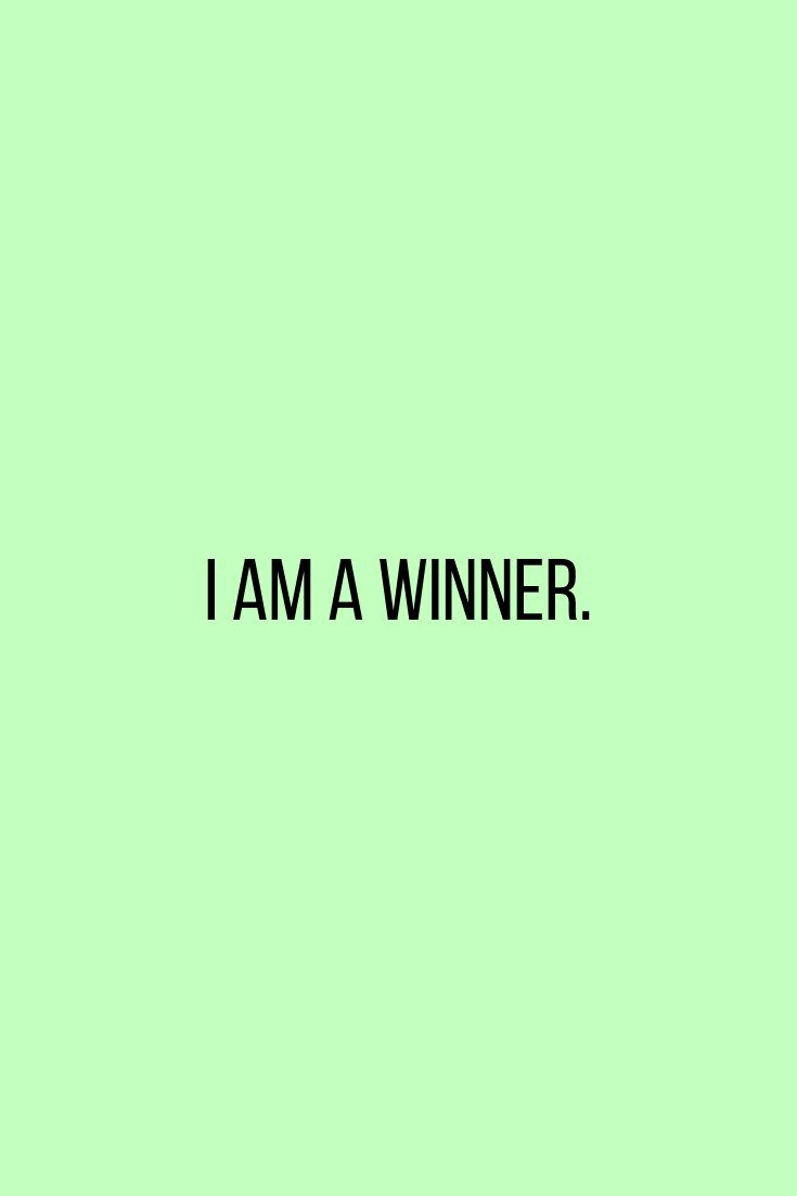You Are A Winner Winner Quotes Daily Affirmations I Am A Winner