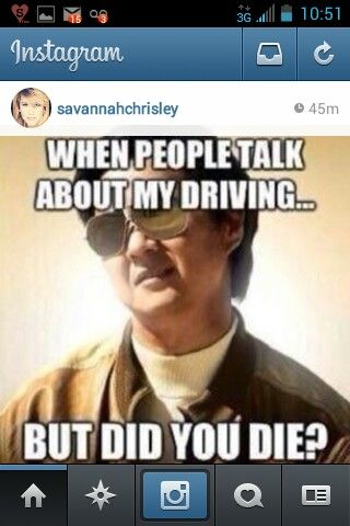 Lol so me, but did you die? Cars, fast, driving humor, jokes, hangover, funny pics, instagram, twitter, funnies, asian, funny, sayings, funny quotes