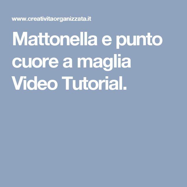 Mattonella e punto cuore a maglia Video Tutorial.