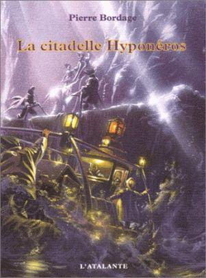 La Citadelle Hyponéros de Pierre Bordage, La trilogie des Guerriers du silence (livre 3, 1998) ©Gess