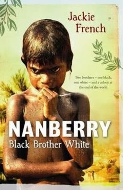Nanberry: Black Brother White by Jackie French