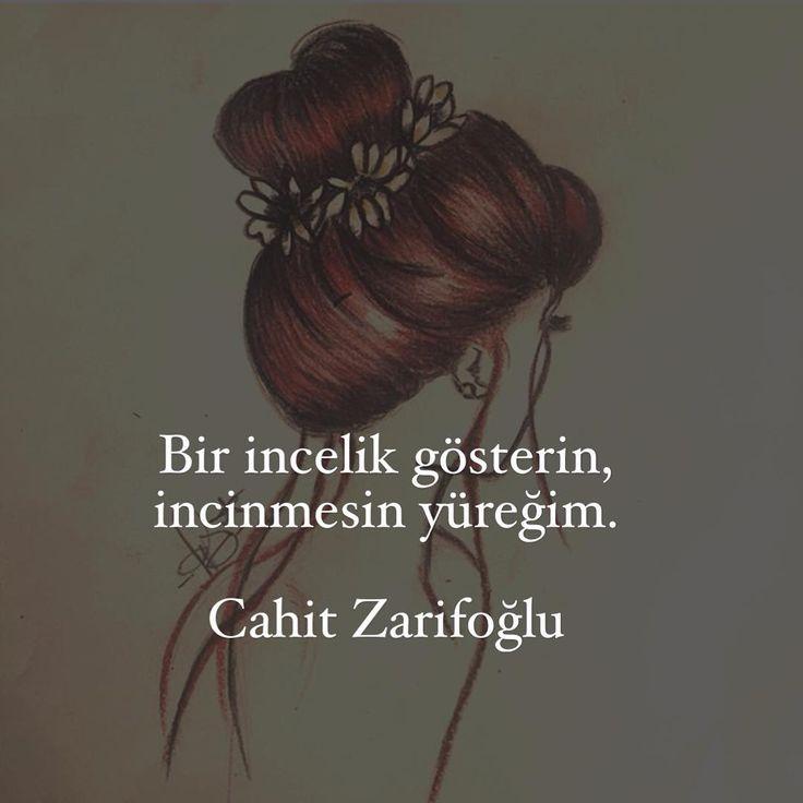 Bir incelik gösterin, incinmesin yüreğim. - Cahit Zarifoğlu #sözler #anlamlısözler #güzelsözler #manalısözler #özlüsözler #alıntı #alıntılar #alıntıdır #alıntısözler