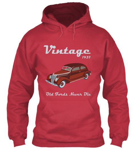 Vintage 1937 Old Fords Never Die Cardinal Red Sweatshirt Front
