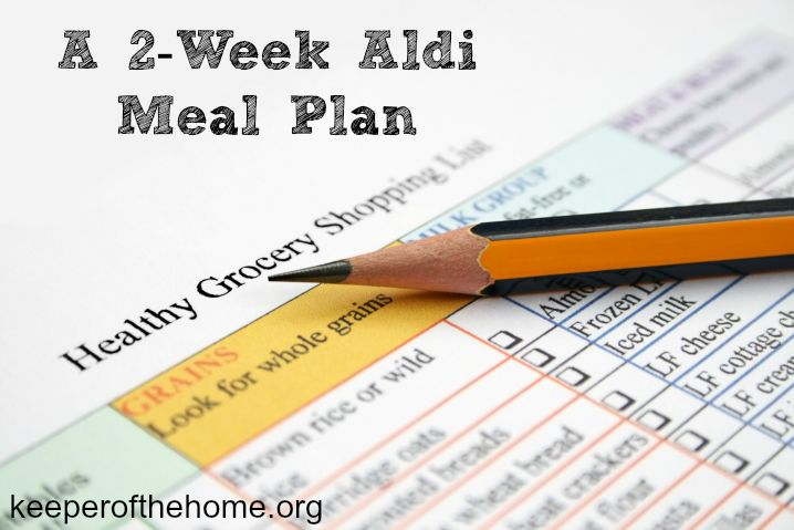 A 2-Week Aldi Meal Plan {at Keeper of the Home} - The Humbled Homemaker