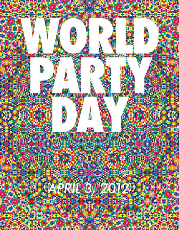 mark your calendars for World Party Day on April 3rd, 2012